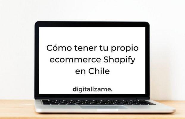 Cómo Tener Tu Propio Ecommerce Shopify en Chile