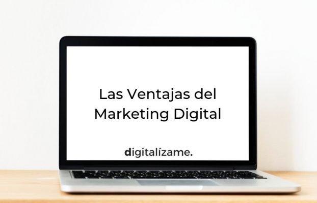Las Ventajas del Marketing Digital