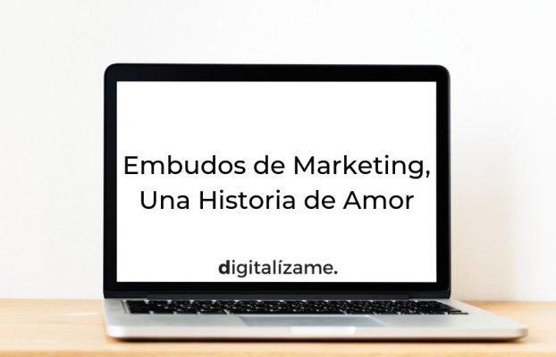 Embudos de Marketing, Una Historia de Amor