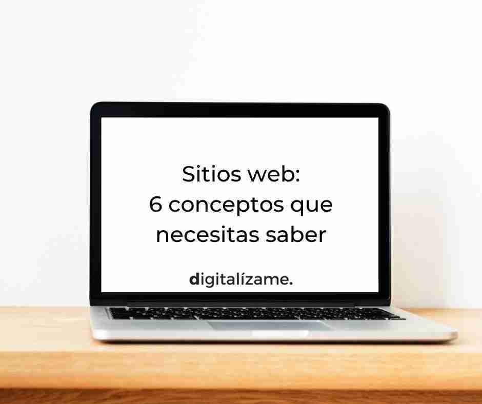 6 conceptos que necesitas saber para entender los sitios web