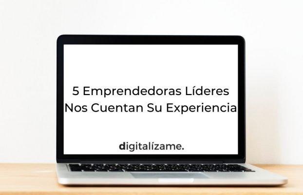 Conmemoración 8M: 5 Emprendedoras Líderes Nos Cuentan Su Experiencia