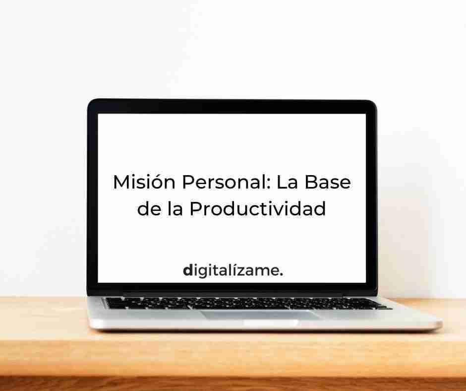 Misión Personal: La Base de la Productividad