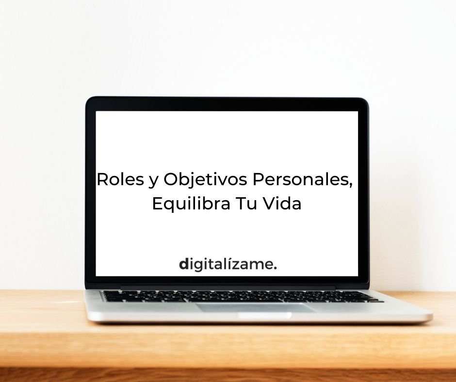 Roles y objetivos personales, equilibra tu vida