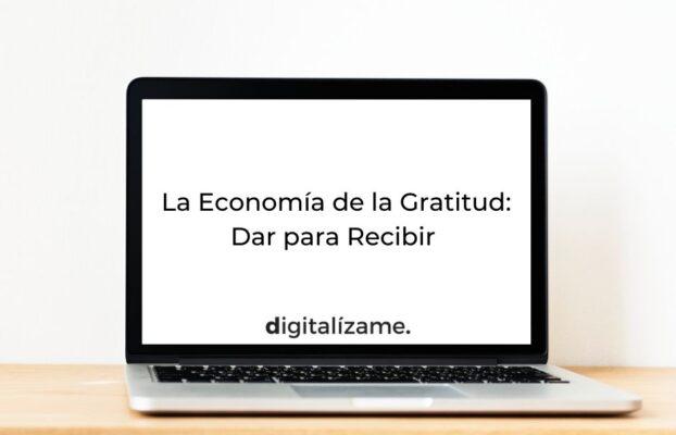 La Economía de la Gratitud: Dar para Recibir