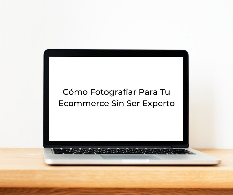 Fotos para tu Ecommerce